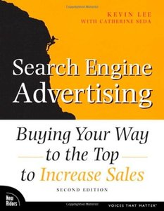 Search Engine Advertising: Buying Your Way to the Top to Increase Sales, 2/e (Paperback)