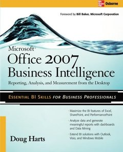 Microsoft ® Office 2007 Business Intelligence: Reporting, Analysis, and Measurement from the Desktop (Paperback)-cover