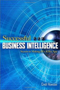 Successful Business Intelligence: Secrets to Making BI a Killer App-cover