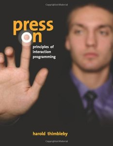 Press On: Principles of Interaction Programming(Hardcover)