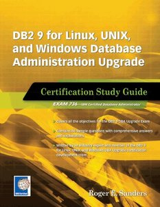 DB2 9 for Linux, UNIX, and Windows Database Administration Upgrade: Certification Study Guide-cover