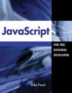 JavaScript for the Business Developer (Business Developers series)