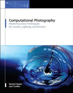 Computational Photography: Mastering New Techniques for Lenses, Lighting, and Sensors-cover