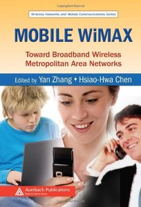 Mobile WiMAX: Toward Broadband Wireless Metropolitan Area Networks (Hardcover)-cover