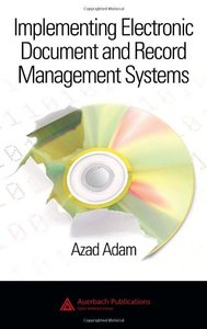 Implementing Electronic Document and Record Management Systems