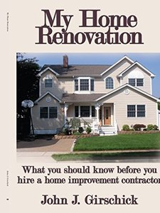 My Home Renovation: What you should know before you hire a home improvement contractor-cover