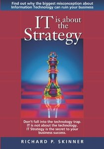 IT is about the Strategy