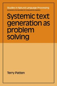 Systemic Text Generation as Problem Solving (Studies in Natural Language Processing)