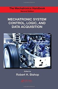 Mechatronic System Control, Logic, and Data Acquisition (The Mechatronics Handbook, Second Edition)-cover