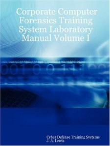 Corporate Computer Forensics Training System Laboratory Manual Volume I-cover