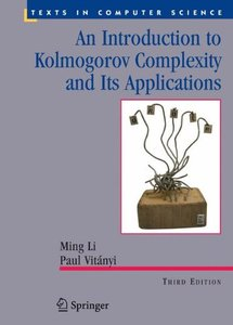 An Introduction to Kolmogorov Complexity and Its Applications (Texts in Computer Science)-cover