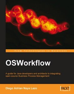 OSWorkflow: A guide for Java developers and architects to integrating open-source Business Process Management-cover