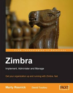 Zimbra: Implement, Administer and Manage: Get your organization up and running with Zimbra, fast (Paperback)-cover