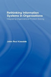 Rethinking Information Systems: Organizational Processes and How to Change Them