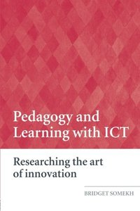 Pedagogy and Learning with ICT: Researching the Art of Innovation-cover