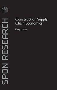 Construction Supply Chain Economics (Spon Research)