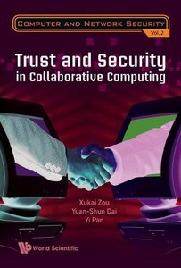 Trust and Security in Collaborative Computing (Computer and Network Security)