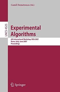 Experimental Algorithms: 6th International Workshop, WEA 2007, Rome, Italy, June 6-8, 2007, Proceedings (Lecture Notes in Computer Science)-cover