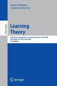 Learning Theory: 20th Annual Conference on Learning Theory, COLT 2007, San Diego, CA, USA, June 13-15, 2007, Proceedings (Lecture Notes in Computer Science)