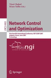 Network Control and Optimization: First EuroFGI International Conference, NET-COOP 2007, Avignon, France, June 5-7, 2007, Proceedings (Lecture Notes in Computer Science)