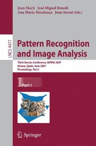 Pattern Recognition and Image Analysis: Third Iberian Conference, IbPRIA 2007, Girona, Spain, June 6-8, 2007, Proceedings, Part I (Lecture Notes in Computer Science)-cover
