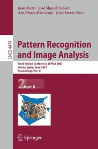 Pattern Recognition and Image Analysis: Third Iberian Conference, IbPRIA 2007, Girona, Spain, June 6-8, 2007, Proceedings, Part II (Lecture Notes in Computer Science)-cover