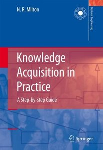 Knowledge Acquisition in Practice: A Step-by-step Guide (Decision Engineering)