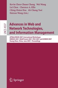 Advances in Web and Network Technologies, and Information Management: APWeb/WAIM 2007 International Workshops: DBMAN 2007, WebETrends 2007, PAIS 2007 and ... (Lecture Notes in Computer Science)