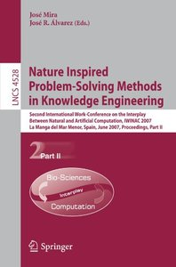 Nature Inspired Problem-Solving Methods in Knowledge Engineering: Second International Work-Conference on the Interplay Between Natural and Artificial ... Part II (Lecture Notes in Computer Science)