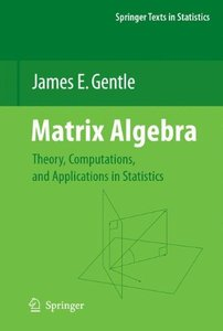 Matrix Algebra: Theory, Computations, and Applications in Statistics (Springer Texts in Statistics)-cover