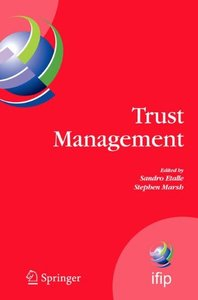 Trust Management: Proceedings of IFIPTM 2007: Joint iTrust and PST Conferences on Privacy, Trust Management and Security (IFIP International Federation ... Federation for Information Processing)-cover