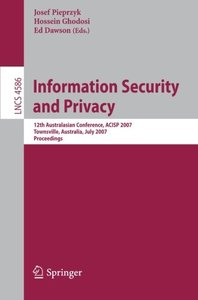 Information Security and Privacy: 12th Australasian Conference, ACISP 2007, Townsville, Australia, July 2-4, 2007, Proceedings (Lecture Notes in Computer Science)-cover