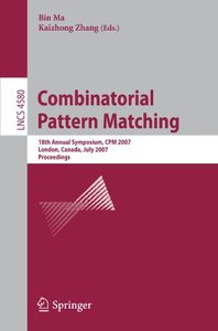 Combinatorial Pattern Matching: 18th Annual Symposium, CPM 2007, London, Canada, July 9-11, 2007,     Proceedings (Lecture Notes in Computer Science)-cover