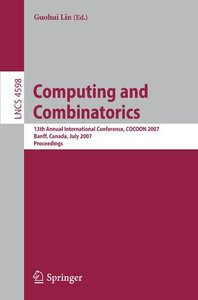 Computing and Combinatorics: 13th Annual International Conference, COCOON 2007, Banff, Canada, July 16-19, 2007, Proceedings (Lecture Notes in Computer Science)-cover