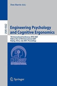 Engineering Psychology and Cognitive Ergonomics: 7th International Conference, EPCE 2007, Held as Part of HCI International 2007, Beijing, China, July ... (Lecture Notes in Computer Science)-cover