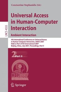 Universal Access in Human-Computer Interaction. Ambient Interaction: 4th International Conference on Universal Access in Human-Computer Interaction, UAHCI ... Part II (Lecture Notes in Computer Scienc-cover