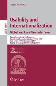 Usability and Internationalization. Global and Local User Interfaces: Second International Conference on Usability and Internationalization, UI-HCII 2007, ... Part II (Lecture Notes in Computer Scienc