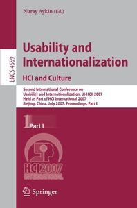 Usability and Internationalization. HCI and Culture: Second International Conference on Usability and Internationalization, UI-HCII 2007, held as Part ... Part I (Lecture Notes in Computer Science)-cover