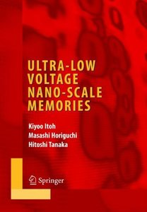 Ultra-Low Voltage Nano-Scale Memories (Series on Integrated Circuits and Systems)-cover