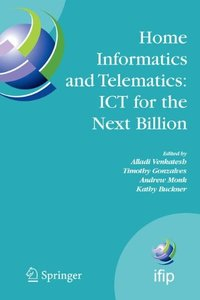 Home Informatics and Telematics: ICT for the Next Billion (IFIP International Federation for Information Processing) (IFIP International Federation for Information Processing)