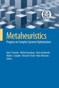 Metaheuristics: Progress in Complex Systems Optimization (Operations Research/Computer Science Interfaces Series)
