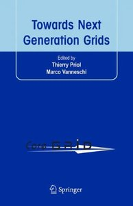 Towards Next Generation Grids: Proceedings of the CoreGRID Symposium 2007 (Coregrid)-cover