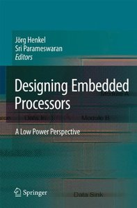 Designing Embedded Processors: A Low Power Perspective (Hardcover)