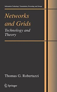 Networks and Grids: Technology and Theory (Information Technology: Transmission, Processing and Storage)