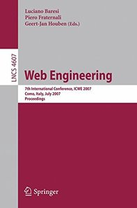 Web Engineering: 7th International Conference, ICWE 2007, Como, Italy, July 16-20, 2007, Proceedings (Lecture Notes in Computer Science)-cover