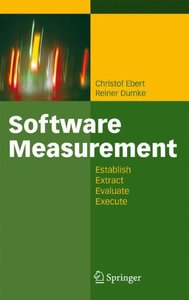Software Measurement: Establish - Extract - Evaluate - Execute
