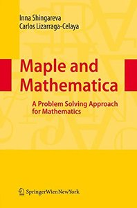 Maple and Mathematica: A Problem Solving Approach for Mathematics-cover