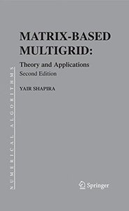 Matrix-based Multigrid: Theory and Applications (Numerical Methods and Algorithms)-cover