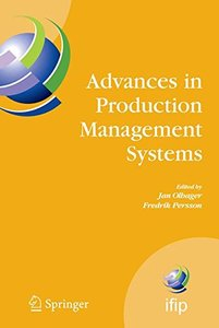 Advances in Production Management Systems: International IFIP TC 5, WG 5.7 Conference on Advances in Production Management Systems (APMS 2007), September ... Federation for Information Processing)-cover