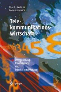 Telekommunikationswirtschaft: Deregulierung, Privatisierung und Internationalisierung